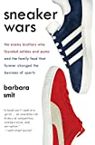 Sneaker Wars: The Enemy Brothers Who Founded Adidas and Puma and the Family Feud That...