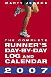 The Complete Runner's Day-by-day Log And Calendar 2007